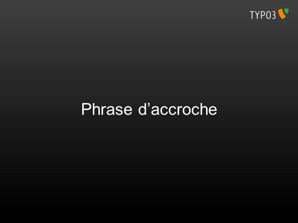 Phrase d'accroche