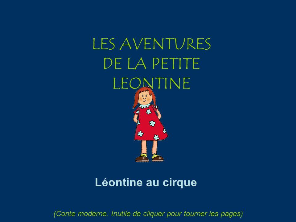LES AVENTURES DE LA PETITE LEONTINE Léontine au cirque (Conte moderne.
