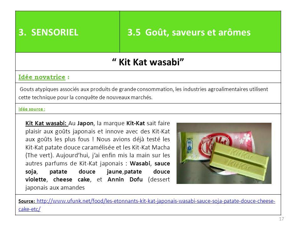 """3. SENSORIEL 3.5 Goût, saveurs et arômes """" Kit Kat wasabi"""" Idée novatrice : Gouts atypiques associés aux produits de grande consommation, les industri"""