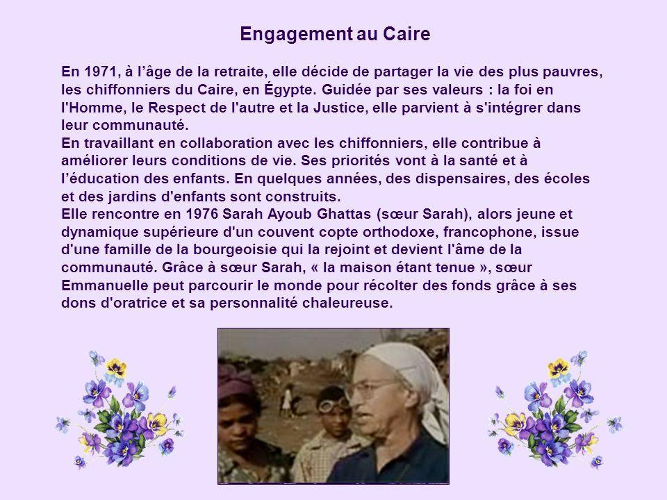 Engagement au Caire En 1971, à l'âge de la retraite, elle décide de partager la vie des plus pauvres, les chiffonniers du Caire, en Égypte.