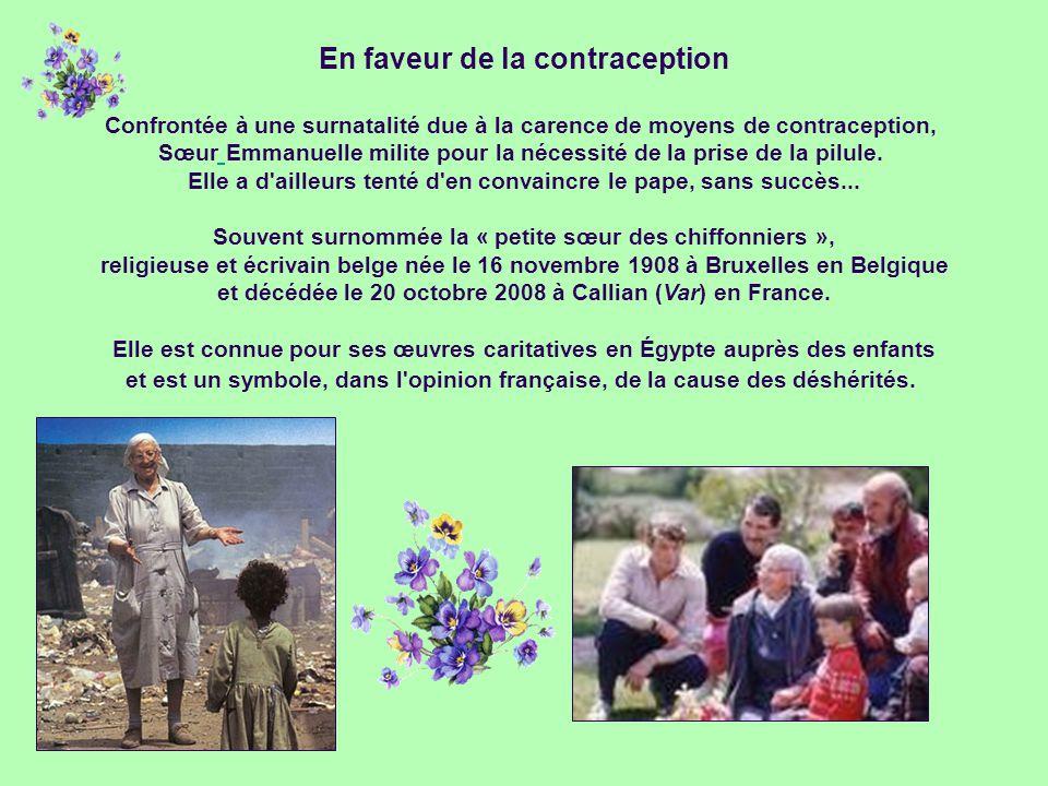 En faveur de la contraception Confrontée à une surnatalité due à la carence de moyens de contraception, Sœur Emmanuelle milite pour la nécessité de la prise de la pilule.