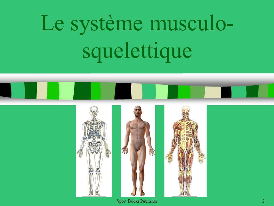 Sport Books Publisher2 Le système musculo- squelettique