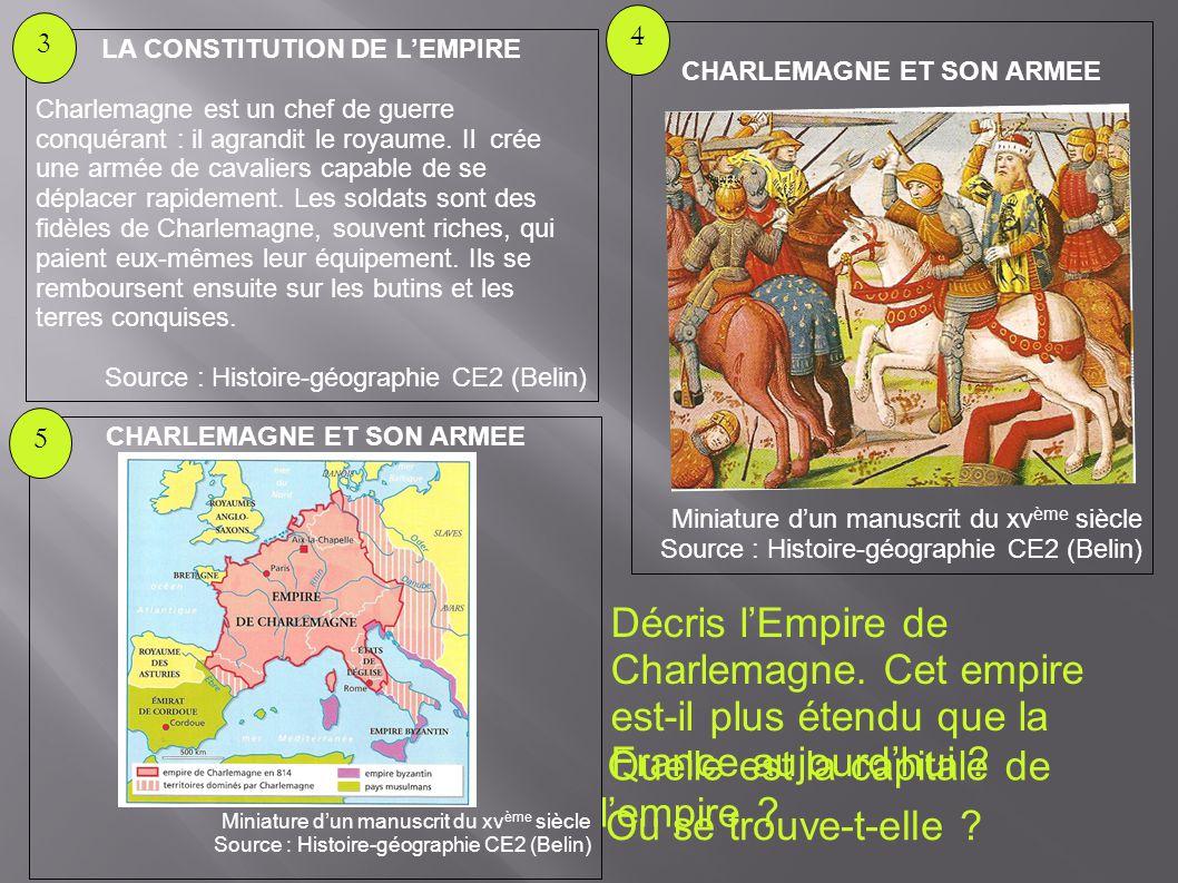 Décris l'Empire de Charlemagne. Cet empire est-il plus étendu que la France aujourd'hui ? Quelle est la capitale de l'empire ? Ou se trouve-t-elle ? L