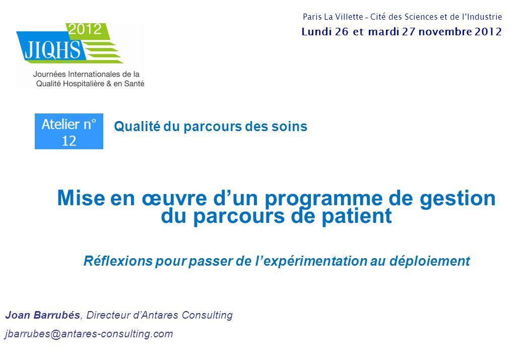 Mise en œuvre d'un programme de gestion du parcours de patient Réflexions pour passer de l'expérimentation au déploiement Qualité du parcours des soin