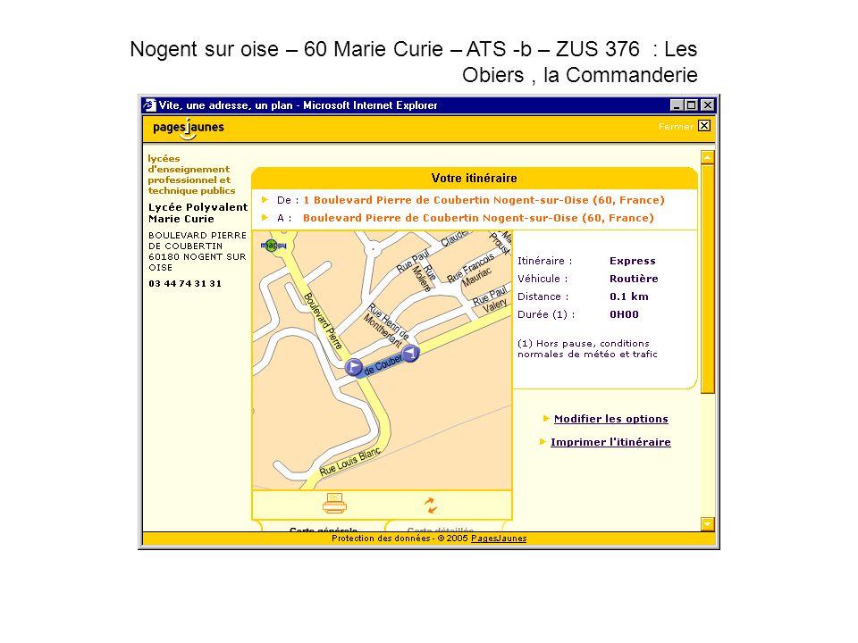 Nogent sur oise – 60 Marie Curie – ATS -b – ZUS 376 : Les Obiers, la Commanderie.