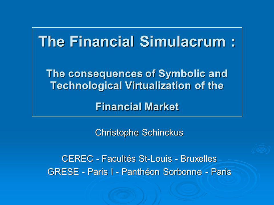 Conséquences épistémologiques Evolution symbolique de la réalité financière :  Développement d'une « Finance with meaning »  Analyse fondamentale  Finance comportementale  Sociologie des marchés financiers  Psychologie des marchés financiers