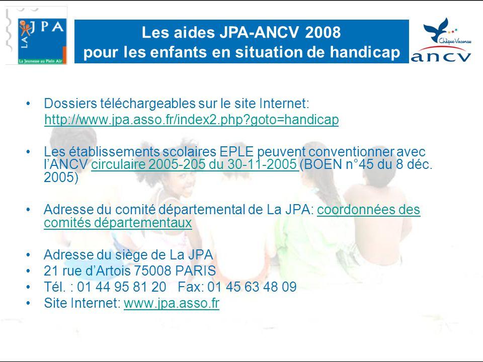 •Dossiers téléchargeables sur le site Internet: http://www.jpa.asso.fr/index2.php?goto=handicap •Les établissements scolaires EPLE peuvent conventionner avec l'ANCV circulaire 2005-205 du 30-11-2005 (BOEN n°45 du 8 déc.