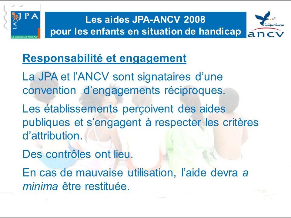 Responsabilité et engagement La JPA et l'ANCV sont signataires d'une convention d'engagements réciproques.