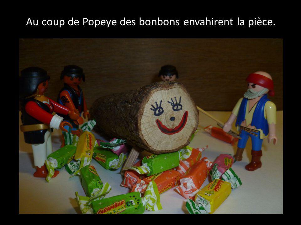 Au coup de Popeye des bonbons envahirent la pièce.