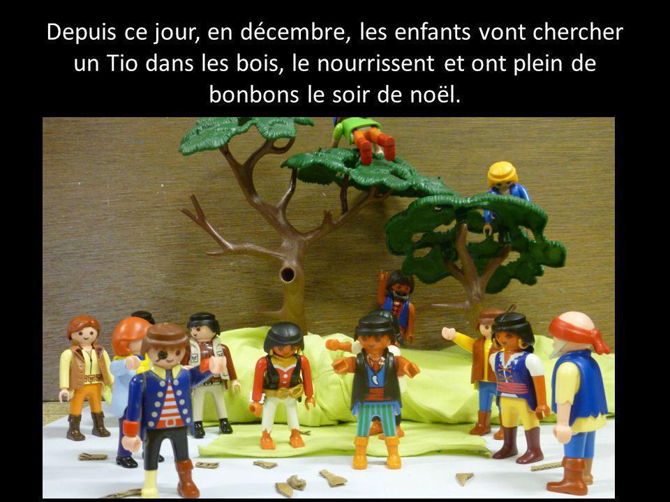Depuis ce jour, en décembre, les enfants vont chercher un Tio dans les bois, le nourrissent et ont plein de bonbons le soir de noël.