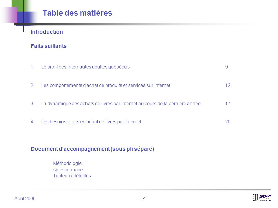 Août 2000 – 2 – Table des matières Introduction Faits saillants 1.Le profil des internautes adultes québécois9 2.Les comportements d'achat de produits