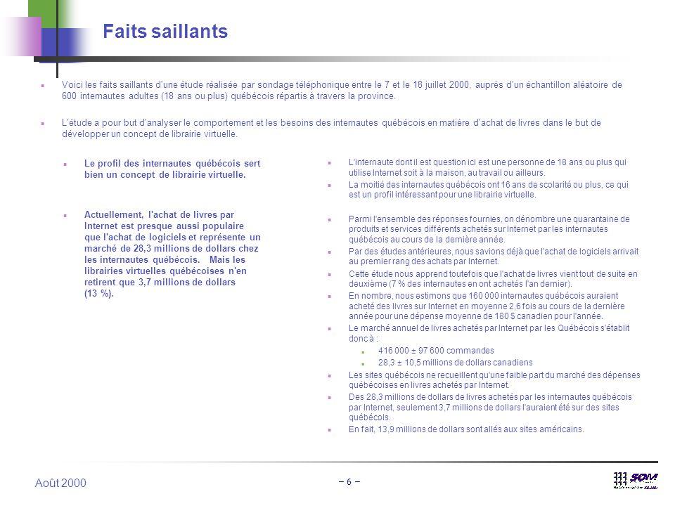 Août 2000 – 6 – Faits saillants  Voici les faits saillants d'une étude réalisée par sondage téléphonique entre le 7 et le 18 juillet 2000, auprès d'u