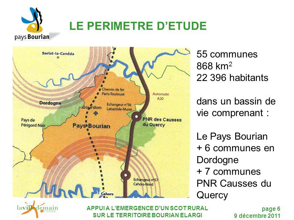APPUI A L'EMERGENCE D'UN SCOT RURAL SUR LE TERRITOIRE BOURIAN ELARGI page 6 9 décembre 2011 LE PERIMETRE D'ETUDE 55 communes 868 km 2 22 396 habitants