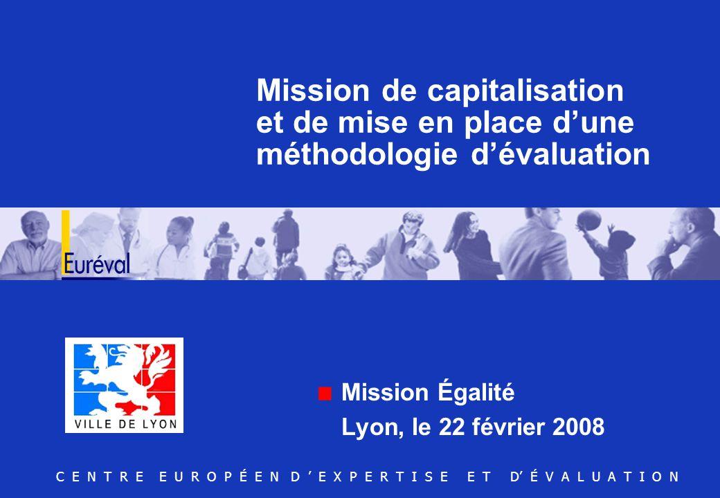 C E N T R E E U R O P É E N D ' E X P E R T I S E E T D' É V A L U A T I O N Mission de capitalisation et de mise en place d'une méthodologie d'évalua