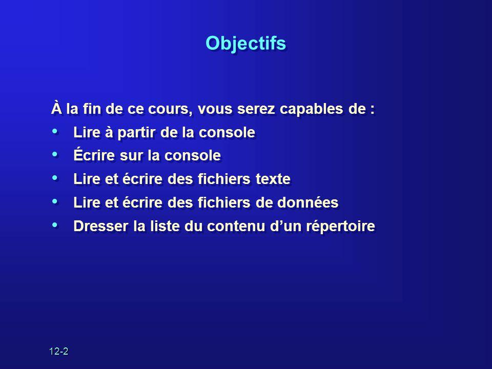 12-3 Vue d'ensemble LectureLecture ÉcritureÉcriture FichierFichier NomNom ConsoleConsole
