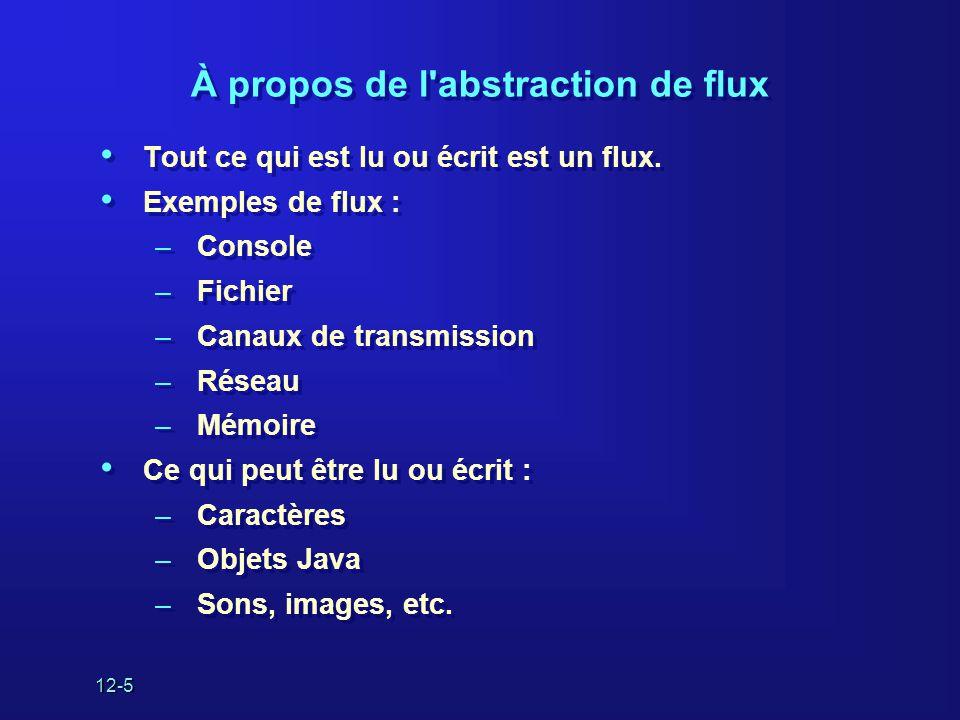 12-16 La classe File • La classe File est utilisée pour représenter le nom d'un fichier ou d'un ensemble de fichiers (répertoire) : File f1 = new File( / ); // root File f2 = new File( / , etc/passwd ); File f3 = new File( config.sys ); • Vous pouvez obtenir certains attributs du fichier : –s'il existe, s'il peut être lu ou écrit –la date de sa dernière modification, sa taille • Vous pouvez créer et supprimer des fichiers.