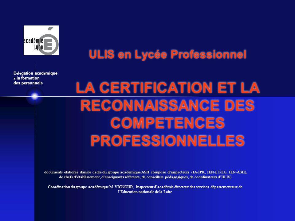 POUR UN DIPLÔME : •La certification est possible avec des compensations prévues par les textes officiels •La certification ne peut être complète : - Validation partielle ou totale - Validation de compétences