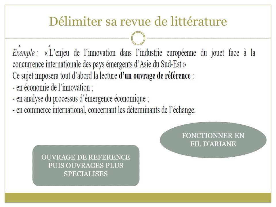 Délimiter sa revue de littérature OUVRAGE DE REFERENCE PUIS OUVRAGES PLUS SPECIALISES FONCTIONNER EN FIL D'ARIANE