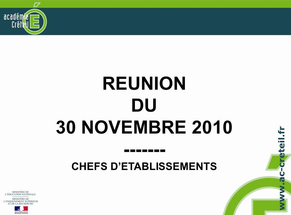 REUNION DU 30 NOVEMBRE 2010 ------- CHEFS D'ETABLISSEMENTS