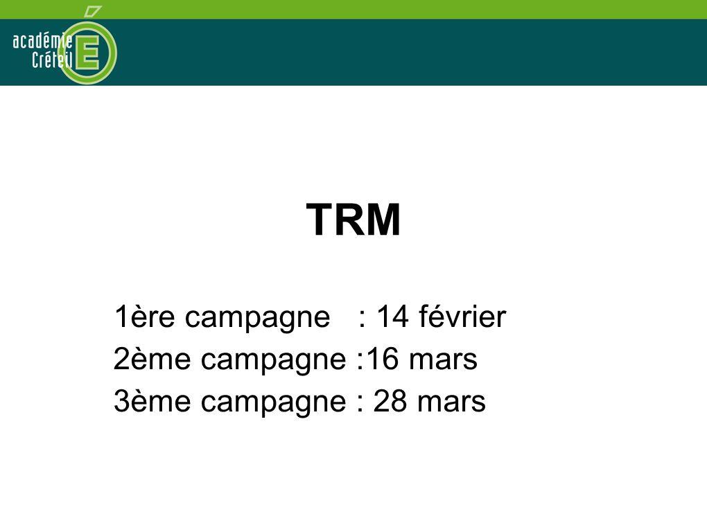 TRM 1ère campagne : 14 février 2ème campagne :16 mars 3ème campagne : 28 mars