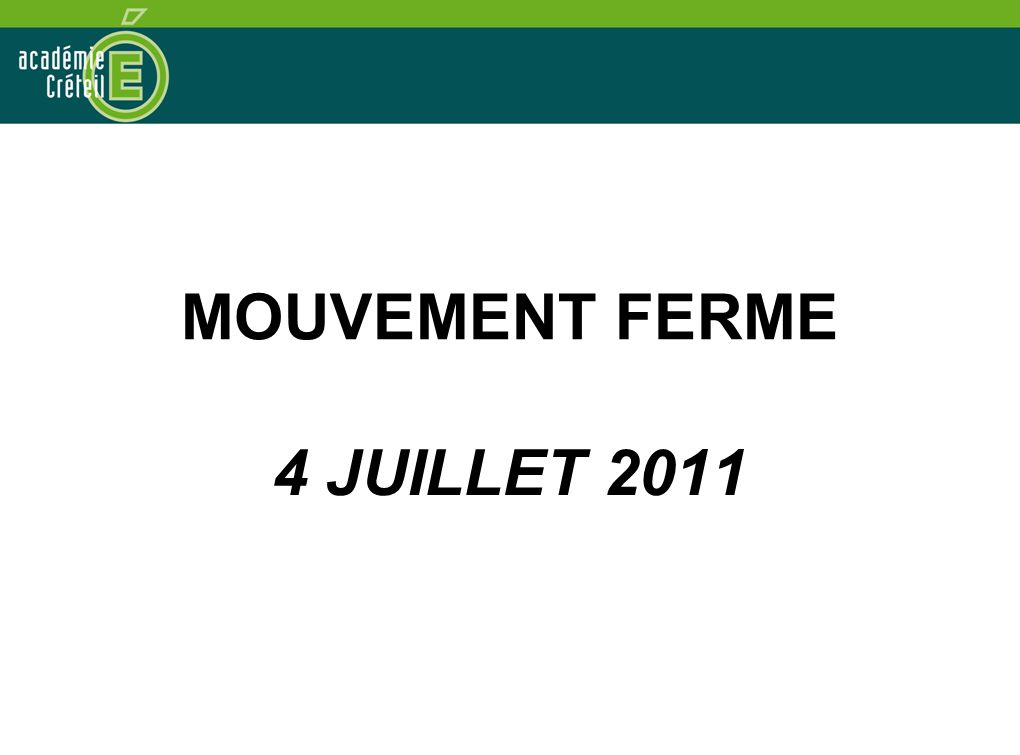 MOUVEMENT FERME 4 JUILLET 2011