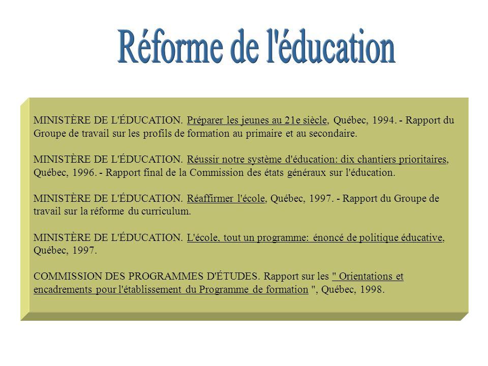 MINISTÈRE DE L'ÉDUCATION. Préparer les jeunes au 21e siècle, Québec, 1994. - Rapport du Groupe de travail sur les profils de formation au primaire et