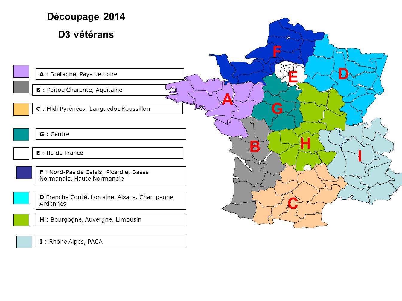 A : Bretagne, Pays de Loire E : Ile de France F : Nord-Pas de Calais, Picardie, Basse Normandie, Haute Normandie G : Centre D Franche Conté, Lorraine,