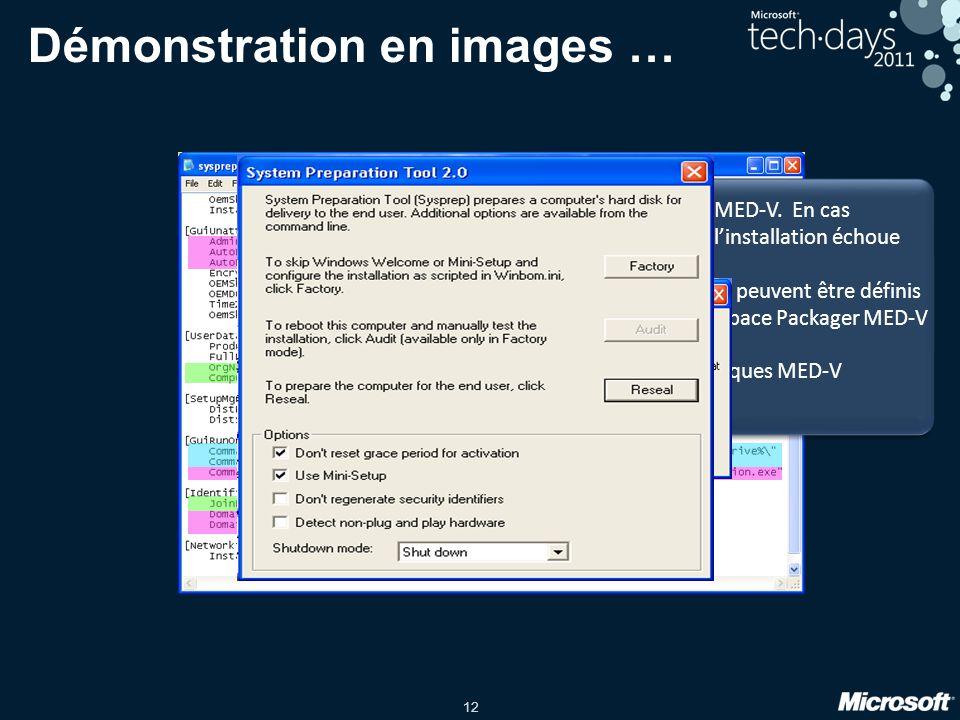 12 Démonstration en images … Requis par MED-V. En cas d'absence, l'installation échoue Bonnes pratiques MED-V Eléments qui peuvent être définis par le