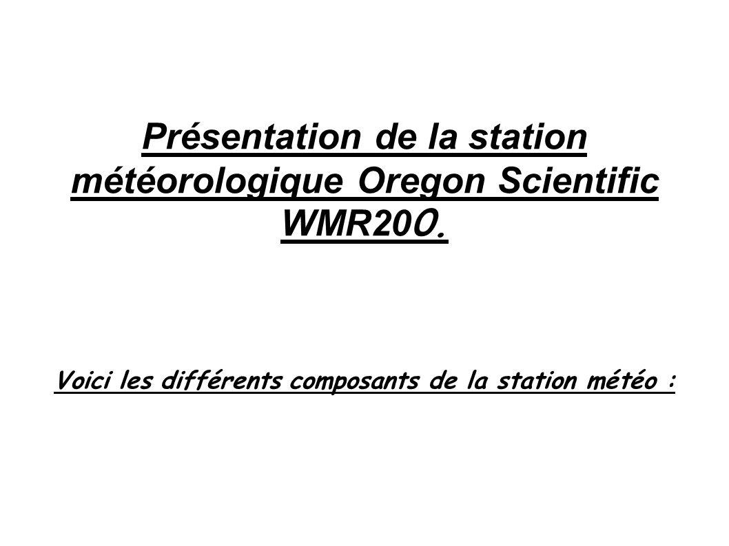 Présentation de la station météorologique Oregon Scientific WMR20 0.