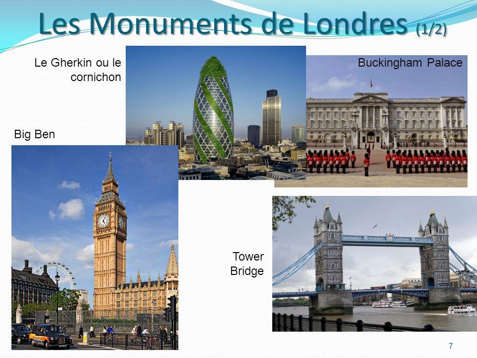 Les Monuments de Londres (1/2) Les Monuments de Londres (1/2) 7 Le Gherkin ou le cornichon Big Ben Tower Bridge Buckingham Palace