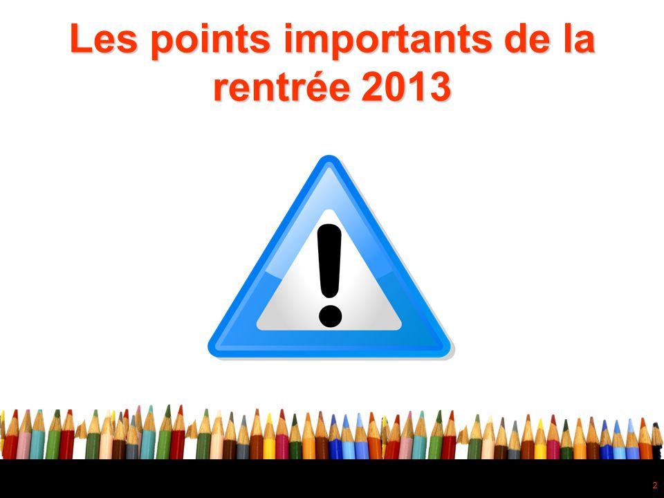 2 Les points importants de la rentrée 2013