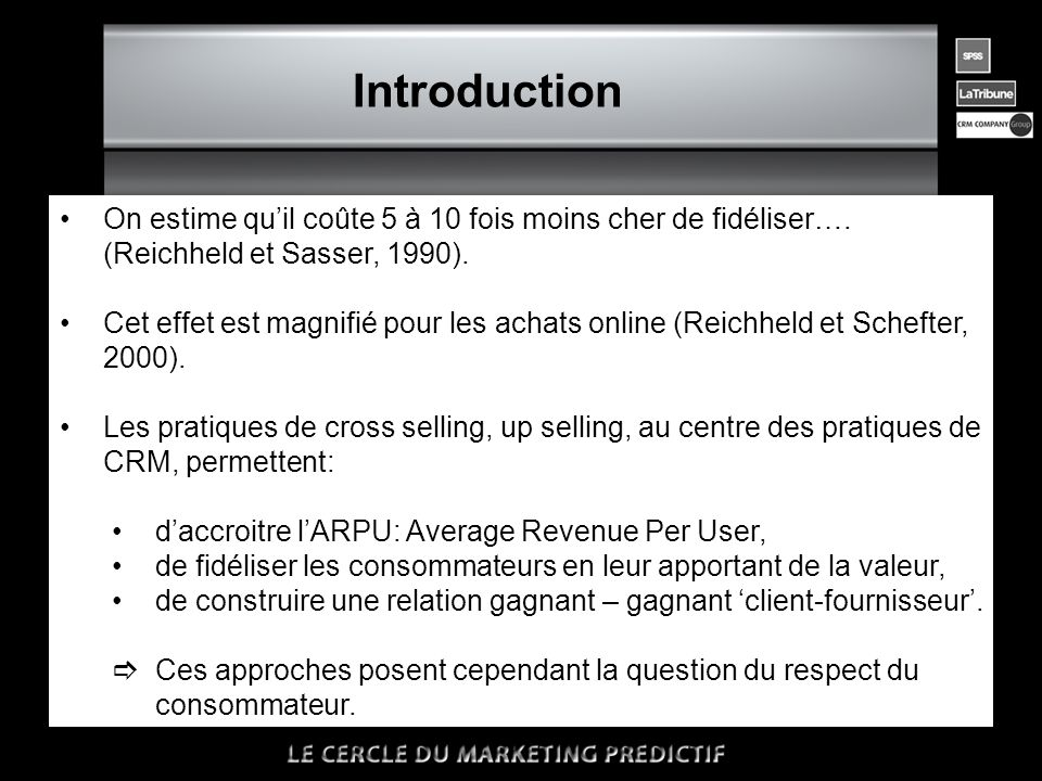 n Introduction •On estime qu'il coûte 5 à 10 fois moins cher de fidéliser…. (Reichheld et Sasser, 1990). •Cet effet est magnifié pour les achats onlin
