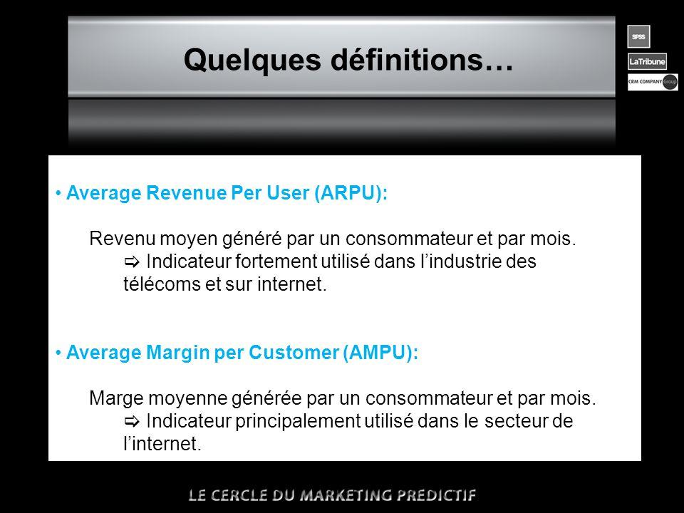 n Quelques définitions… • Average Revenue Per User (ARPU): Revenu moyen généré par un consommateur et par mois.  Indicateur fortement utilisé dans l'