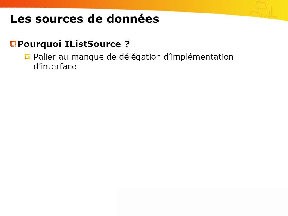 Les sources de données Pourquoi IListSource .