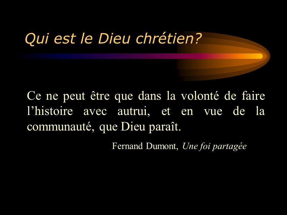 Qui est le Dieu chrétien.