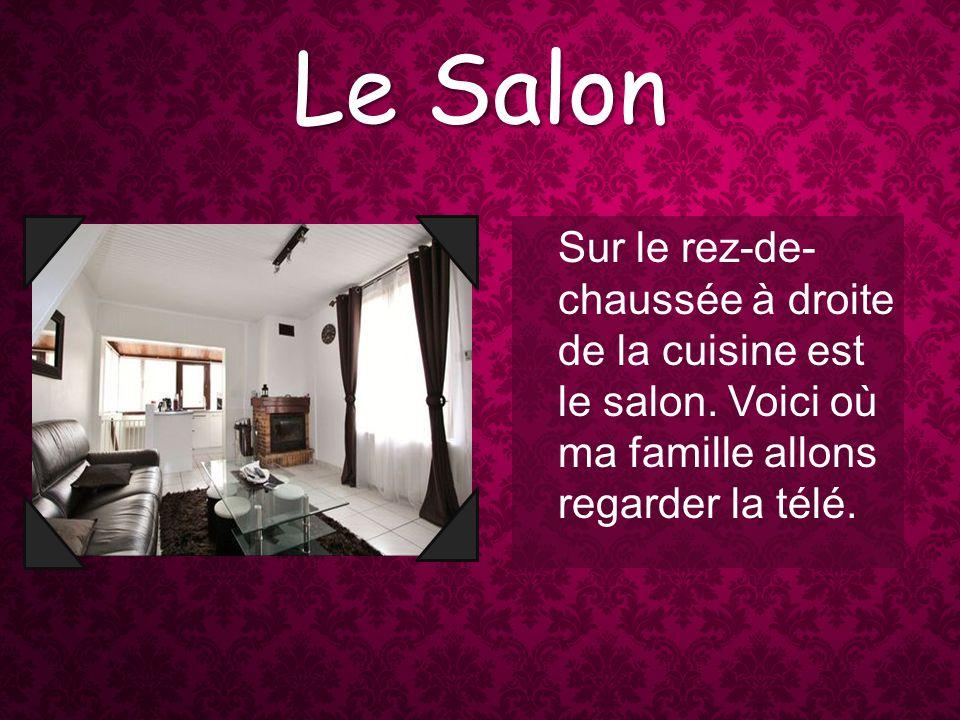 Le Salon Sur le rez-de- chaussée à droite de la cuisine est le salon.