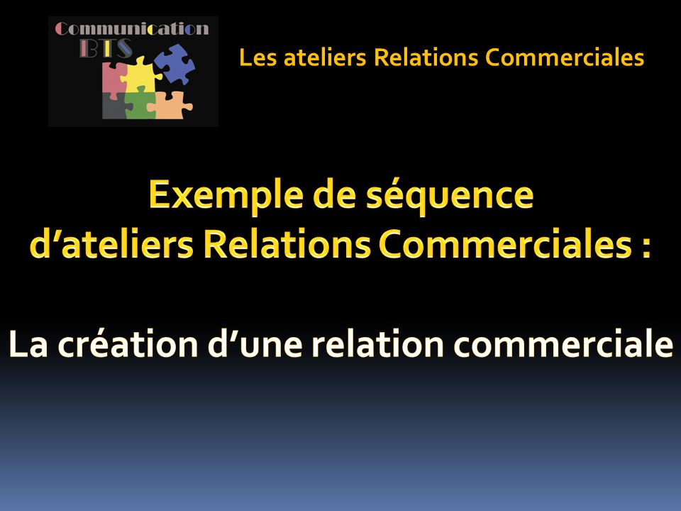 Les ateliers Relations Commerciales