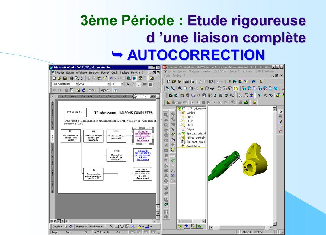 Etude rigoureuse d 'une liaison complète 3ème Période : Etude rigoureuse d 'une liaison complète  AUTOCORRECTION