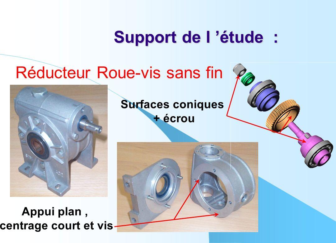 Support de l 'étude : Réducteur Roue-vis sans fin Appui plan, centrage court et vis Surfaces coniques + écrou