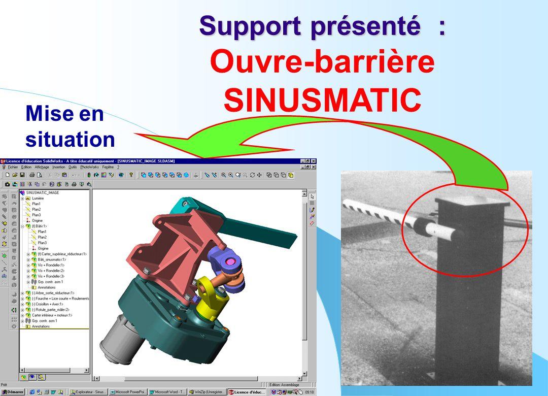 Support présenté : Ouvre-barrière SINUSMATIC Mise en situation