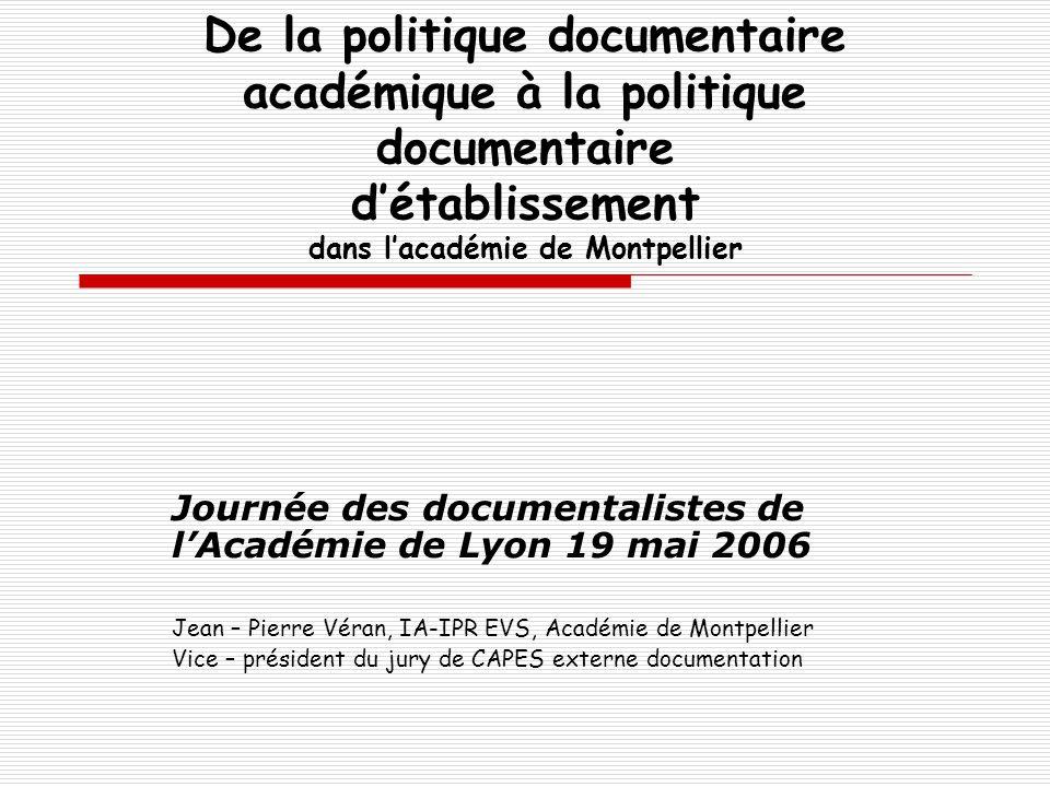 De la politique documentaire académique à la politique documentaire d'établissement dans l'académie de Montpellier Journée des documentalistes de l'Ac