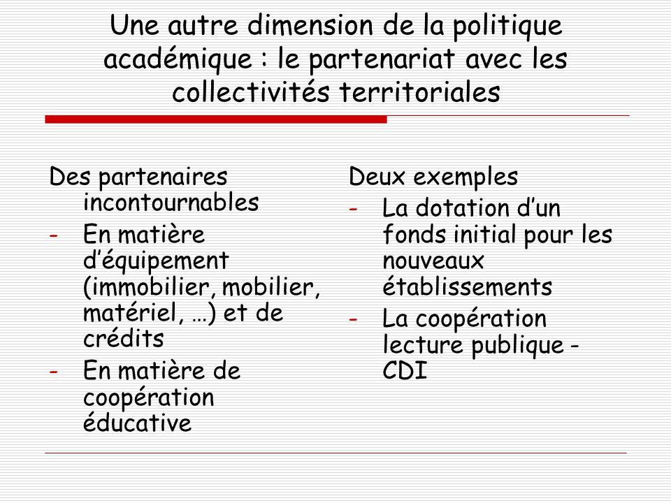 Une autre dimension de la politique académique : le partenariat avec les collectivités territoriales Des partenaires incontournables -En matière d'équ