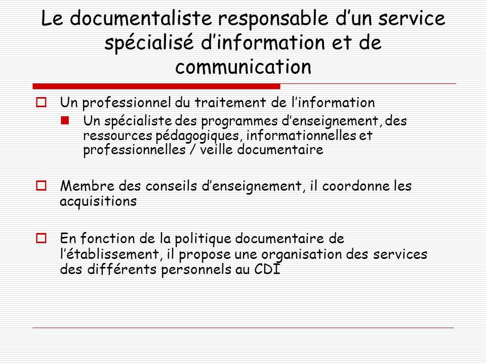 Le documentaliste responsable d'un service spécialisé d'information et de communication  Un professionnel du traitement de l'information  Un spécial