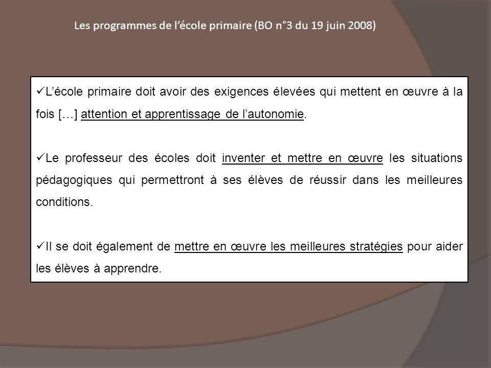 Les programmes de l'école primaire (BO n°3 du 19 juin 2008)  L'école primaire doit avoir des exigences élevées qui mettent en œuvre à la fois […] att