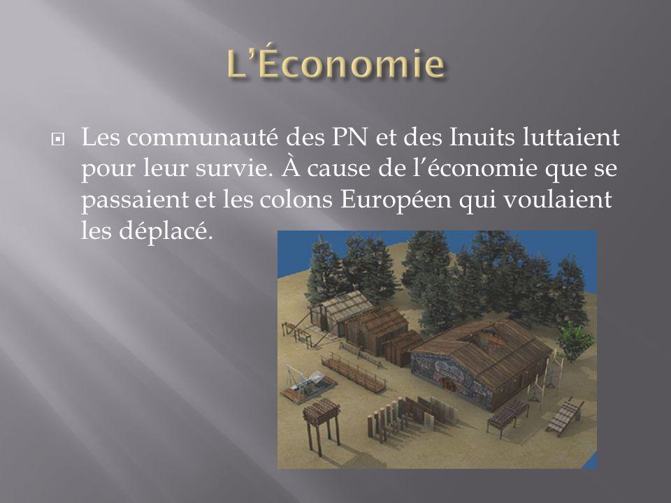  Les communauté des PN et des Inuits luttaient pour leur survie. À cause de l'économie que se passaient et les colons Européen qui voulaient les dépl