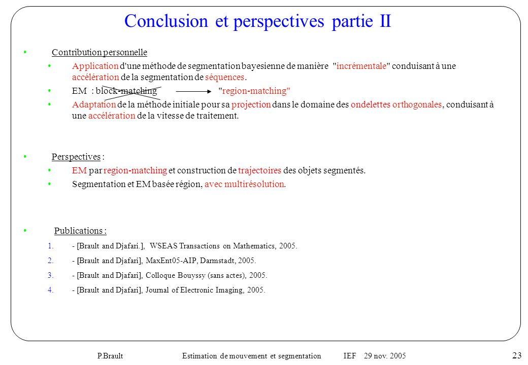 P.Brault Estimation de mouvement et segmentation IEF 29 nov. 2005 23 •Contribution personnelle •Application d'une méthode de segmentation bayesienne d