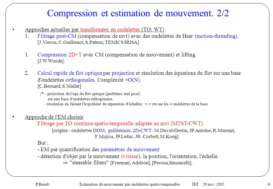P.Brault Estimation de mouvement par ondelettes spatio-temporelles IEF 29 nov.