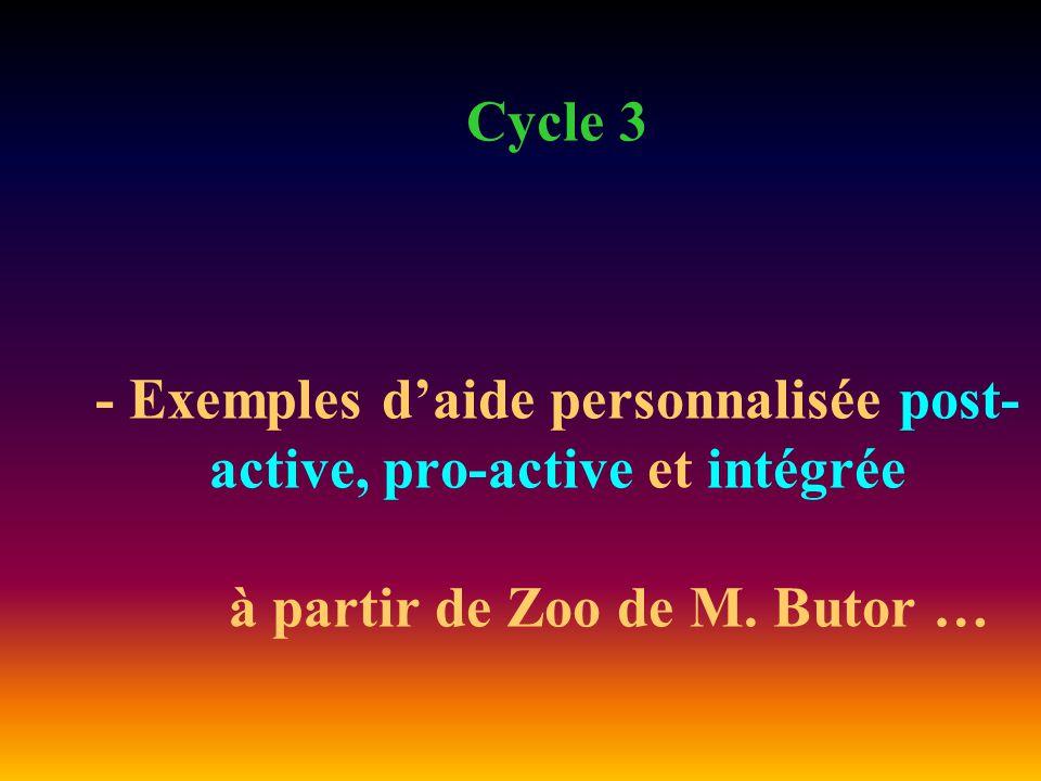 Cycle 3 - Exemples d'aide personnalisée post- active, pro-active et intégrée à partir de Zoo de M.