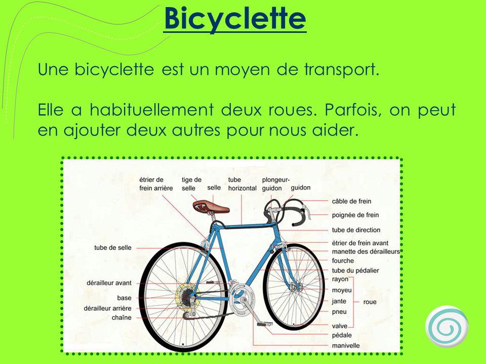 Bicyclette Une bicyclette est un moyen de transport.