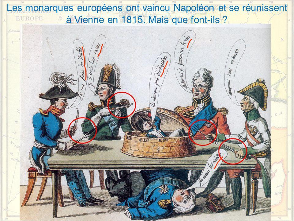 Les monarques européens ont vaincu Napoléon et se réunissent à Vienne en 1815. Mais que font-ils ?